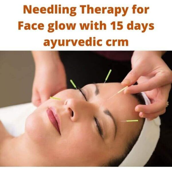 Needling Therapy for Face glow with 15 days ayurvedic crm