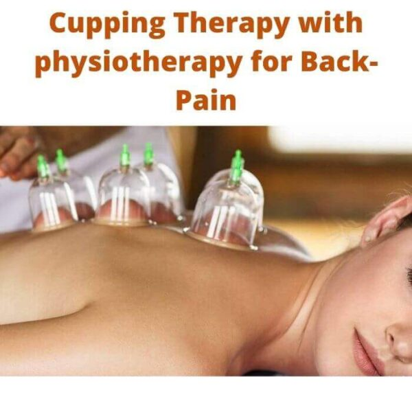Cupping Therapy with physiotherapy for Back-Pain