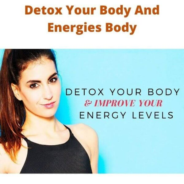 Detox Your Body And Energies Body