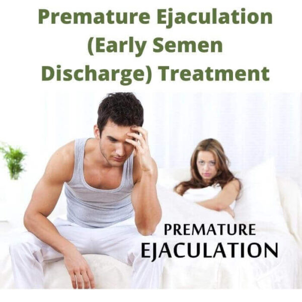 Premature Ejaculation (Early Semen Discharge) Treatment