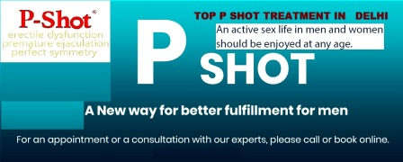 Top P Shot Treatment for Male Sexual Weakness and Erectile Dysfunction